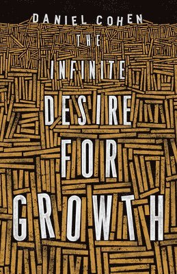 bokomslag The Infinite Desire for Growth
