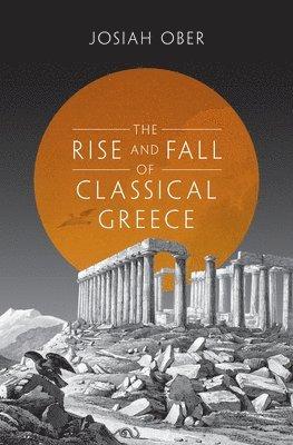 bokomslag Rise and fall of classical greece