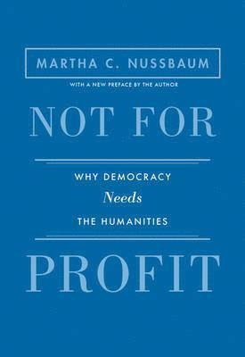 bokomslag Not for Profit: Why Democracy Needs the Humanities - Updated Edition