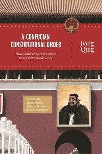 bokomslag A Confucian Constitutional Order