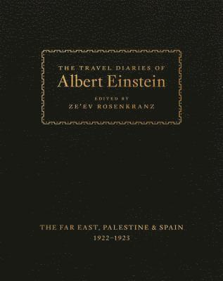 bokomslag The Travel Diaries of Albert Einstein: The Far East, Palestine, and Spain, 1922 - 1923