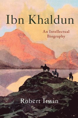 bokomslag Ibn Khaldun: An Intellectual Biography