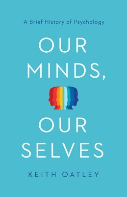 bokomslag Our Minds, Our Selves: A Brief History of Psychology