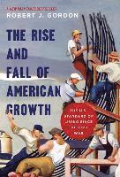 bokomslag Rise and fall of american growth - the u.s. standard of living since the ci