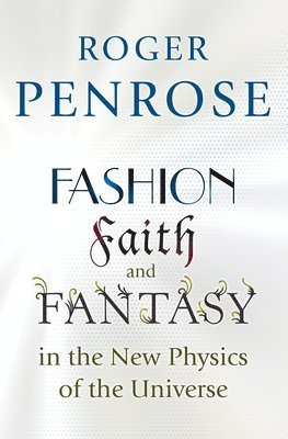 bokomslag Fashion, Faith, and Fantasy in the New Physics of the Universe
