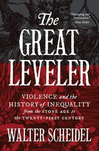bokomslag The Great Leveler: Violence and the History of Inequality from the Stone Age to the Twenty-First Century