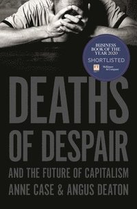 bokomslag Deaths of Despair and the Future of Capitalism