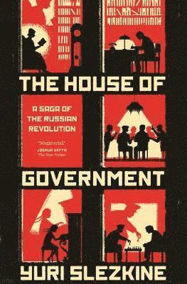 bokomslag The House of Government: A Saga of the Russian Revolution