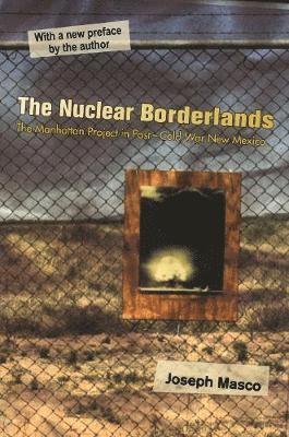 bokomslag The Nuclear Borderlands