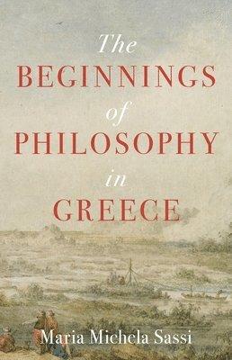 bokomslag The Beginnings of Philosophy in Greece