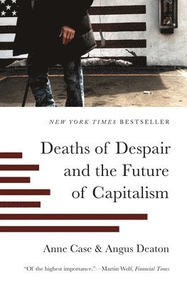 Deaths of Despair and the Future of Capitalism 1