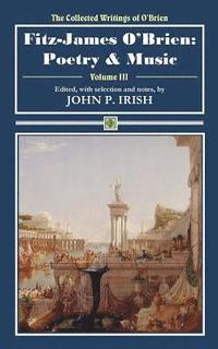 bokomslag Fitz-James O'Brien: Poetry & Music