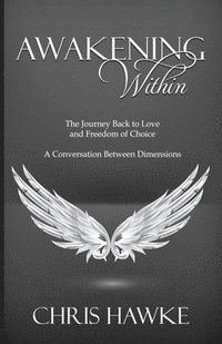 bokomslag Awakening Within: The Journey Back to Love and Freedom of Choice