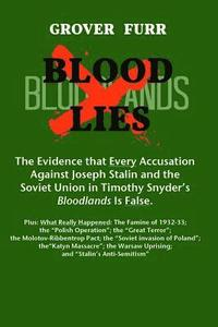 bokomslag Blood Lies: The Evidence That Every Accusation Against Joseph Stalin and the Soviet Union in Timothy Snyder's Bloodlands Is False