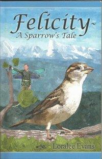 bokomslag Felicity A Sparrow's Tale