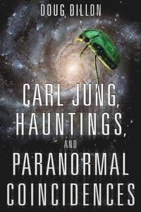 bokomslag Carl Jung, Hauntings, and Paranormal Coincidences