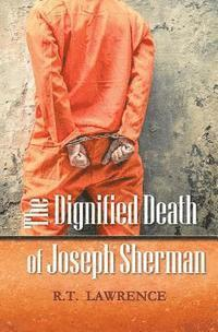 bokomslag The Dignified Death of Joseph Sherman