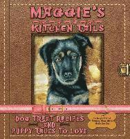 bokomslag Maggie's Kitchen Tails - Dog Treat Recipes and Puppy Tales to Love