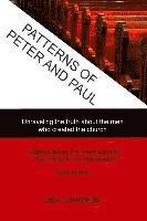 bokomslag Patterns Of Peter And Paul: Unraveling the truth about the men who created the church