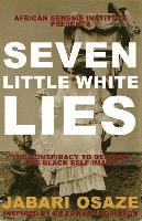 bokomslag 7 Little White Lies: The Conspiracy to Destroy the Black Self-Image