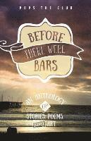 bokomslag Before There Were Bars: An Anthology of Stories, Poems, and Art