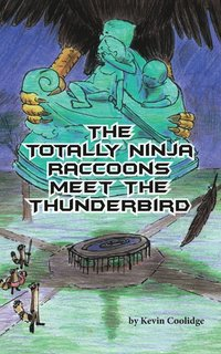 bokomslag The Totally Ninja Raccoons Meet the Thunderbird