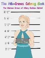 bokomslag The Hilla-Crimes Coloring Book: The Hilarious Crimes of Hillary Rodham Clinton!