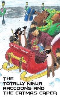 bokomslag The Totally Ninja Raccoons and The Catmas Caper
