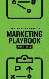bokomslag The Future-Proof Marketing Playbook