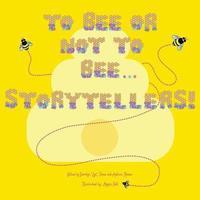 bokomslag To Bee or Not to Bee...Storytellers