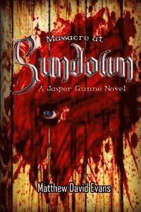 bokomslag Massacre At Sundown: A Jasper Gunne Novel
