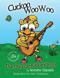 bokomslag Cuckoo Woowoo: That Chick Can Rock and Roll!: A companion book to Jennifer Daniels' music album, It's Gonna Be a Good Day!