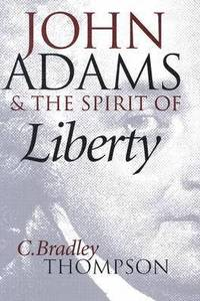 bokomslag John Adams and the Spirit of Liberty