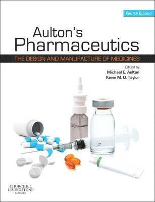 bokomslag Aulton's Pharmaceutics: The Design and Manufacture of Medicines