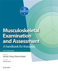 Musculoskeletal Examination and Assessment - Volume 1: A Handbook for Therapists 1