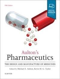 bokomslag Aulton's Pharmaceutics: The Design and Manufacture of Medicines