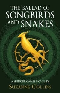 bokomslag The Ballad of Songbirds and Snakes (A Hunger Games Novel)