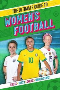 bokomslag The World at Their Feet: The Ultimate Guide to Women's Football