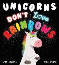 bokomslag Unicorns Don't Love Rainbows (PB)