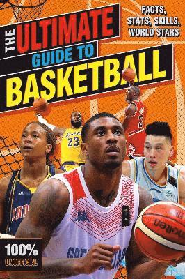 bokomslag The Ultimate Guide to Basketball (100% Unofficial)