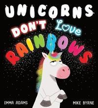 bokomslag Unicorns Don't Love Rainbows HB