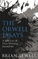bokomslag Orwell essays - a selection of prize-winning journalism