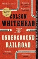 bokomslag The Underground Railroad: Winner of the Pulitzer Prize for Fiction 2017