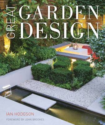 bokomslag Great garden design - contemporary inspiration for outdoor spaces
