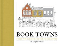 bokomslag Book Towns: Forty Five Paradises of the Printed Word