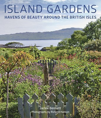 bokomslag Island Gardens: Havens of Beauty Around the British Isles