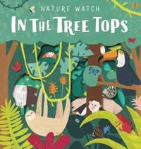 bokomslag Nature Watch: In the Treetops