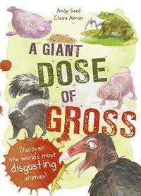 bokomslag A Giant Dose of Gross