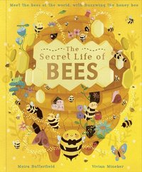 bokomslag The Secret Life of Bees: Meet the Bees of the World, with Buzzwing the Honey Bee