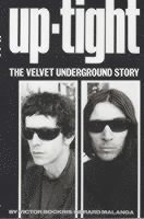 "bokomslag Uptight: The Story of the ""Velvet Undergound"""